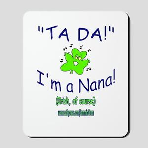 TA DA IRISH NANA Mousepad