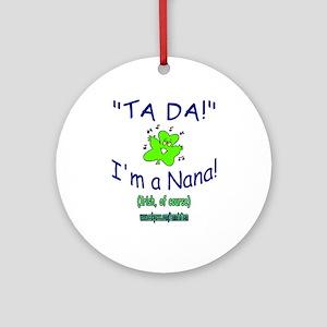 TA DA IRISH NANA Ornament (Round)