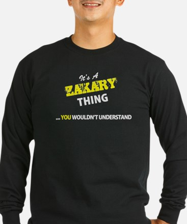 ZAKARY thing, you wouldn't und Long Sleeve T-Shirt