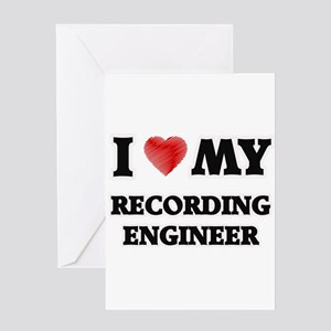 I love my Recording Engineer Greeting Cards