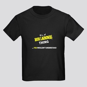 BRIANNE thing, you wouldn't understand T-Shirt