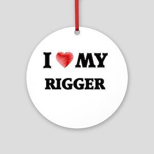 I love my Rigger Round Ornament