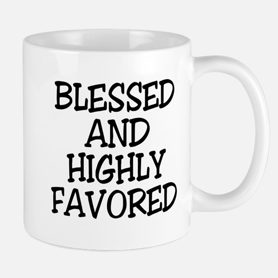 Blessed and Highly Favored Mugs