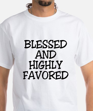 Blessed and Highly Favored T-Shirt