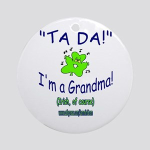TA DA IRISH GRANDMA Ornament (Round)