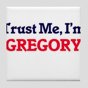 Trust Me, I'm Gregory Tile Coaster