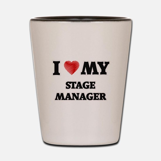 I love my Stage Manager Shot Glass