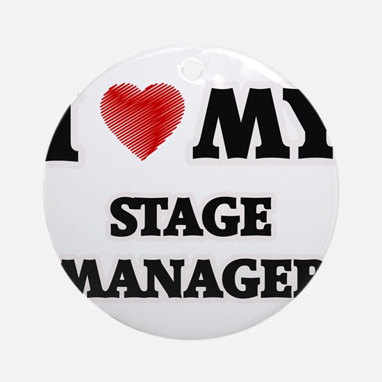 I love my Stage Manager Round Ornament