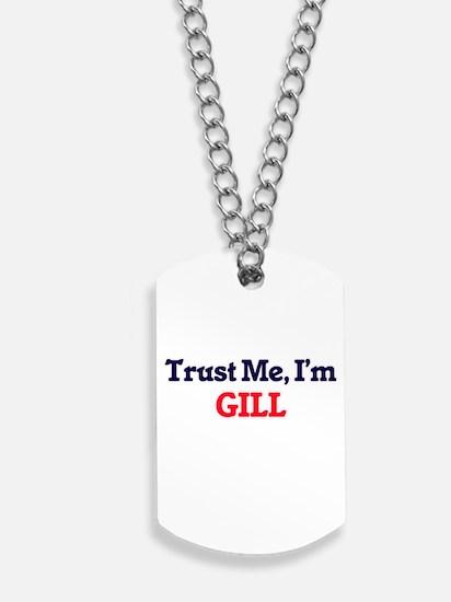 Trust Me, I'm Gill Dog Tags