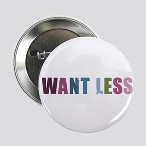 """Want Less - Retro Swatch 2.25"""" Button"""