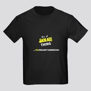 JANAE thing, you wouldn't understand T-Shirt