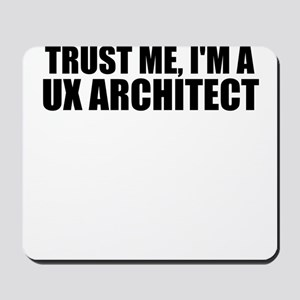 Trust Me, I'm A UX Architect Mousepad