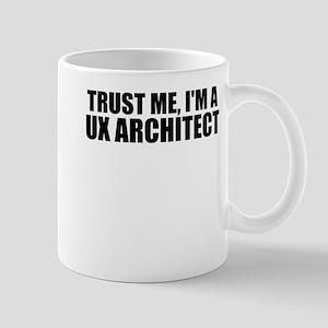 Trust Me, I'm A UX Architect Mugs