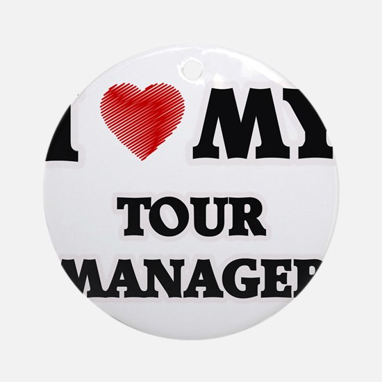 I love my Tour Manager Round Ornament