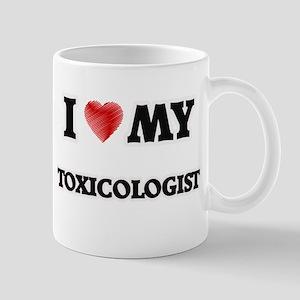 I love my Toxicologist Mugs