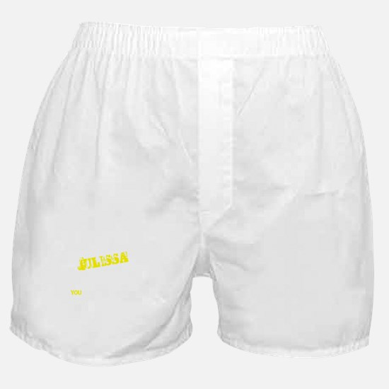 JULISSA thing, you wouldn't understan Boxer Shorts