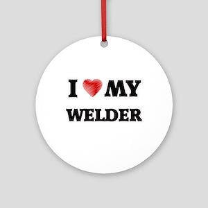 I love my Welder Round Ornament