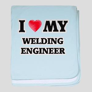 I love my Welding Engineer baby blanket
