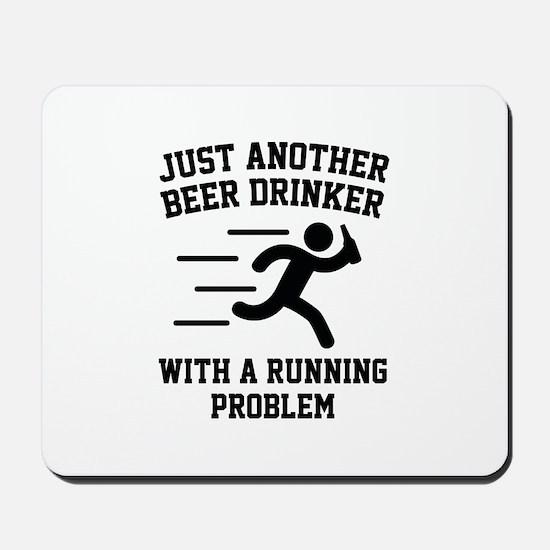 Beer Drinker Running Problem Mousepad