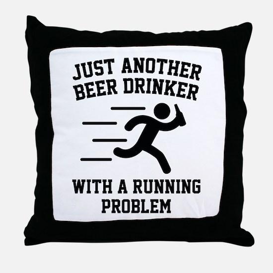 Beer Drinker Running Problem Throw Pillow