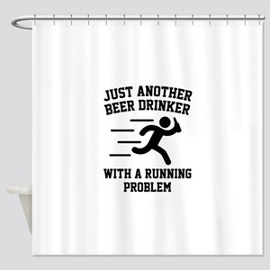 Beer Drinker Running Problem Shower Curtain