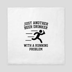 Beer Drinker Running Problem Queen Duvet