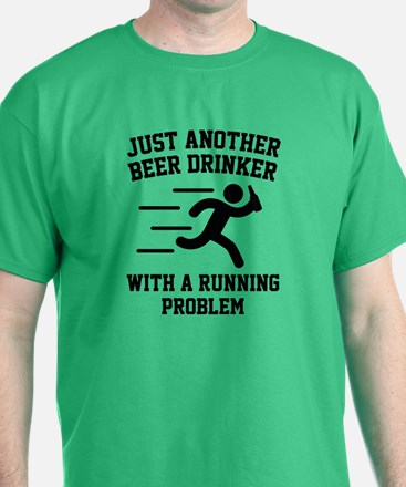 Beer Drinker Running Problem T-Shirt