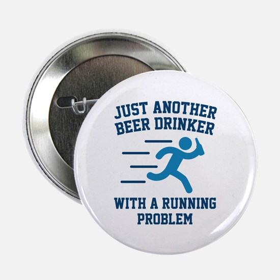 "Beer Drinker Running Problem 2.25"" Button (10 pack"
