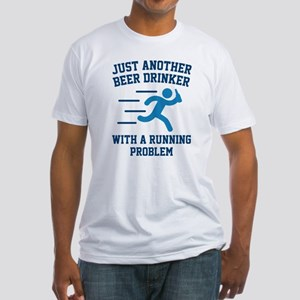Beer Drinker Running Problem Fitted T-Shirt
