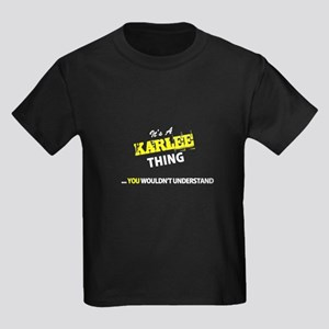 KARLEE thing, you wouldn't understand T-Shirt