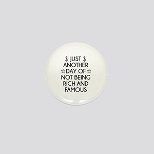 Not Rich And Famous Mini Button