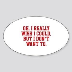Wish I Could Sticker (Oval)