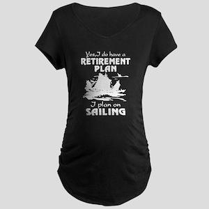 Retirement Plan On Sailing Maternity T-Shirt