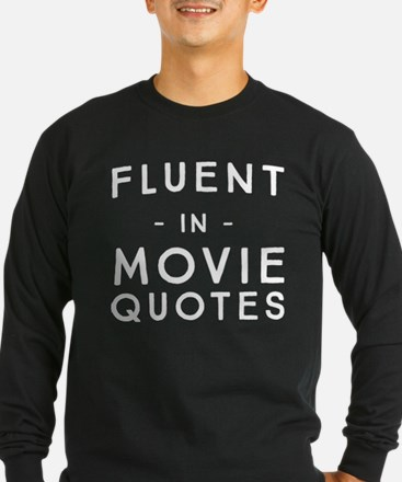 Fluent In Movie Quotes Long Sleeve T-Shirt