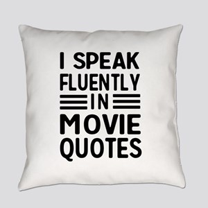 I Speak Fluently In Movie Quotes Everyday Pillow