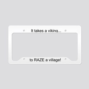 It takes a viking to raze a village! License Plate