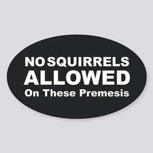 No Squirrels Allowed Sticker