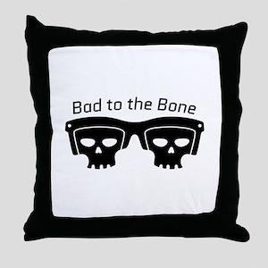 Bad To Bone Throw Pillow