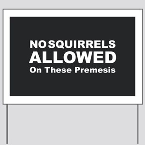 No Squirrels Allowed Yard Sign