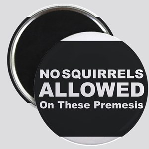 No Squirrels Allowed Magnets