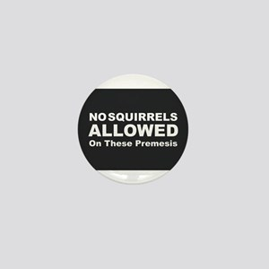 No Squirrels Allowed Mini Button