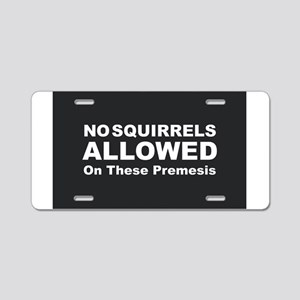 No Squirrels Allowed Aluminum License Plate