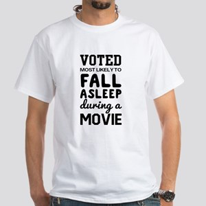 Voted Most Likely To Fall Asleep During A Movie T-