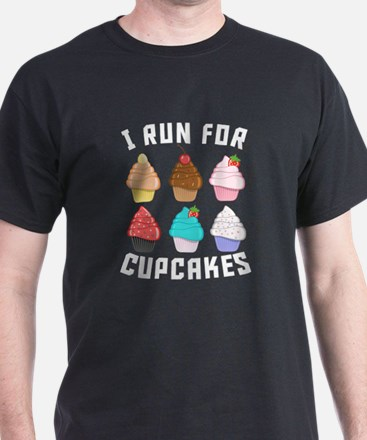 I Run For Cupcakes T-Shirt