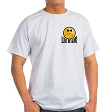 leave me alone 2 sided Light T-Shirt