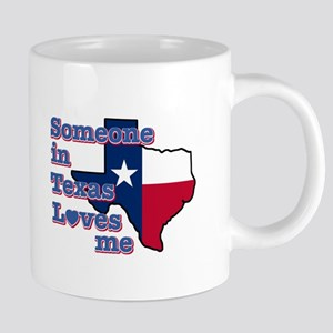 Someone in Texas loves me Mugs