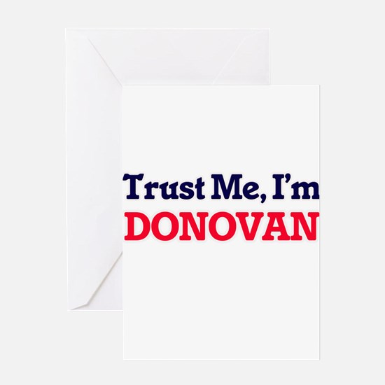 Trust Me, I'm Donovan Greeting Cards