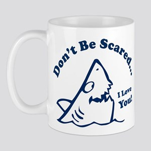Don't Be Scared Shark Mug
