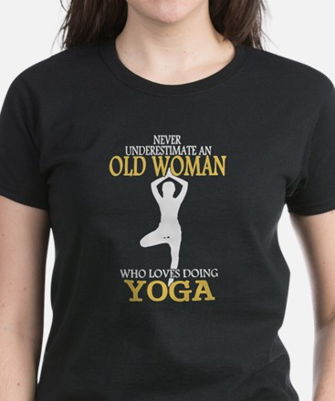 Never Underestimate Yoga Old Woman T-Shirt