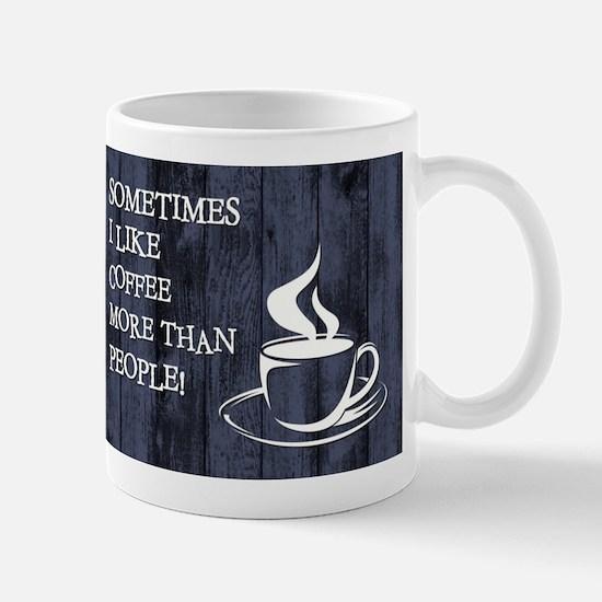 SOMETIMES I LIKE... Mugs